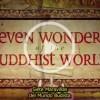 Las 7 maravillas del mundo budista